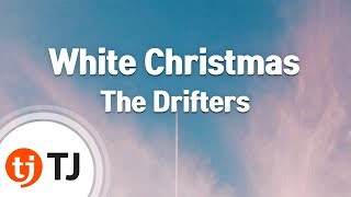 [TJ노래방] White Christmas(Home Alone OST) - The Drifters / TJ Karaoke