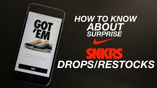 HOW TO KNOW ABOUT SURPRISE SNKRS DROPS/RESTOCKS (BEST METHOD TO COP HYPE SNEAKERS!!)