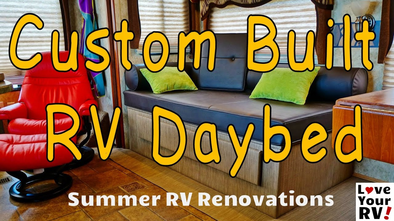 Remodeling RV Interior Part 6   Completing The Custom RV Daybed   YouTube