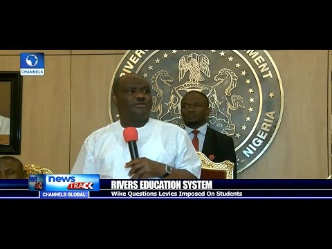 Wike Scolds Education Ministry Over Illegal Levies Passed To Parents