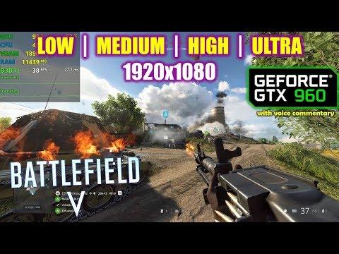 GTX 960 | Battlefield 5 / V - 1080p - Low, Medium, High, Ultra |