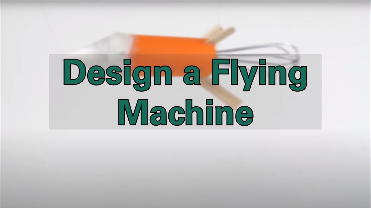 medium resolution of Design a Flying Machine - Activity - TeachEngineering