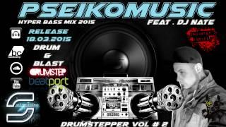 DRUMSTEP MIX 2015 - PSEIKOMUSIC - Dj Nate Mastering Hyper Bass Mix