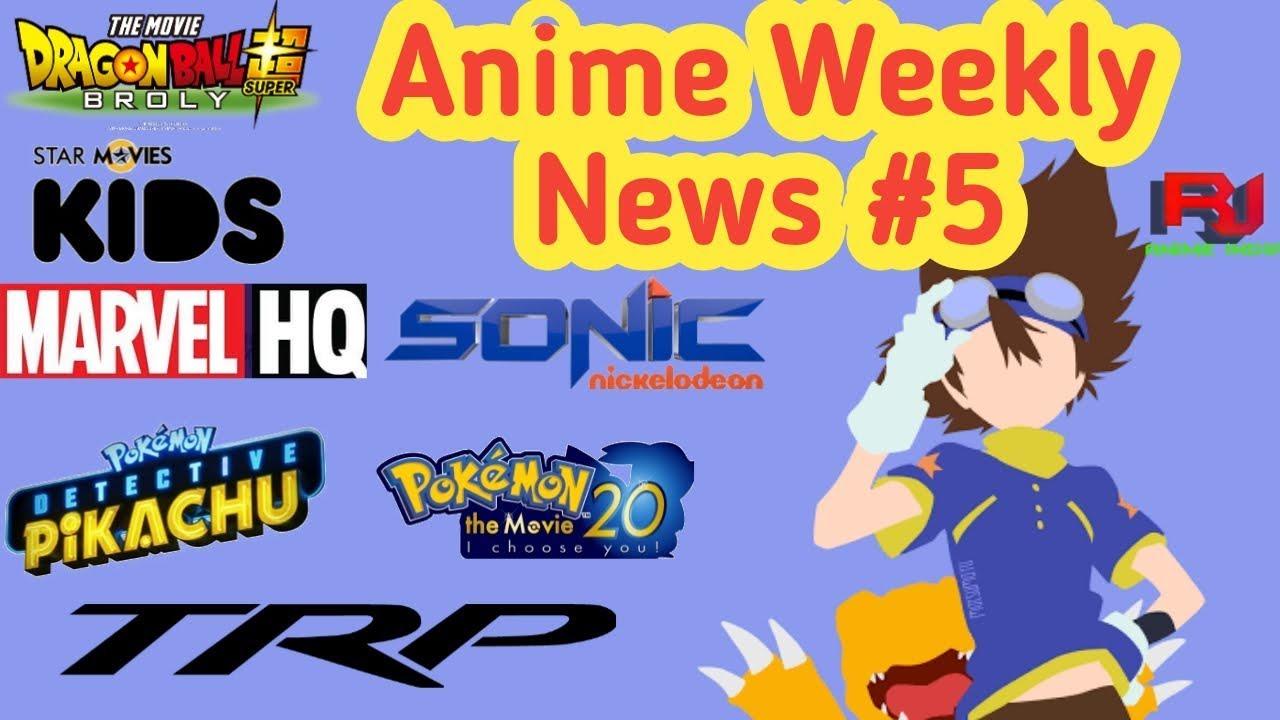 DBS Broly, Pokemon Movie Postponed, Marvel HQ Digimon, New Kids Channel, Trp, Etc.. || Anime News #5