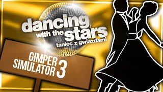 TANIEC Z GWIAZDAMI! - GIMPER SIMULATOR 3 #17