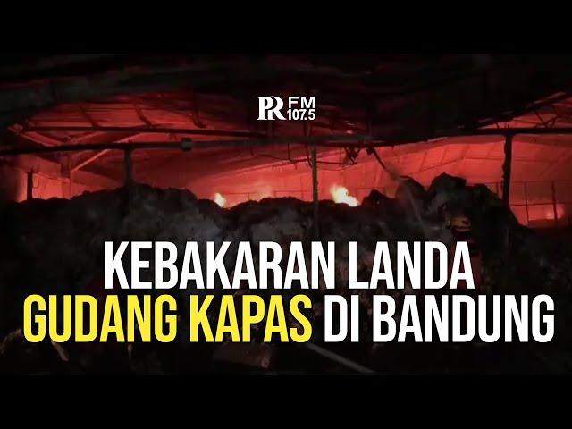 Kebakaran Melanda Gudang Kapas di Kota Bandung, Kerugian Ditaksir Lebih dari Rp1 Miliar