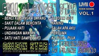 FULL DJ GOLDEN STAR  (DJ FERDINAND & DJ FRANS AQUINO)  #ot #otpalembang #remix #nonstop #housemusik