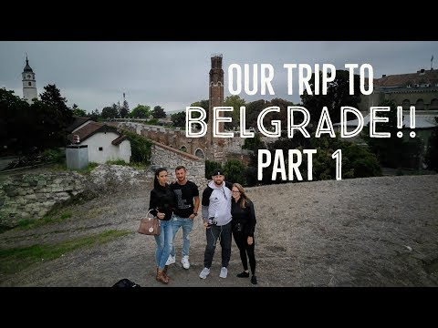 OUR TRIP TO BELGRADE, SERBIA PART 1 2017