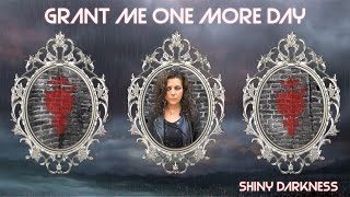 �������� ���� Grant Me One More Day - Shiny Darkness ������