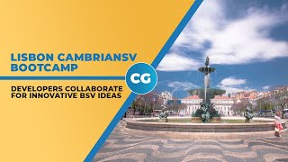 CambrianSV Lisbon: Working together for Bitcoin SV