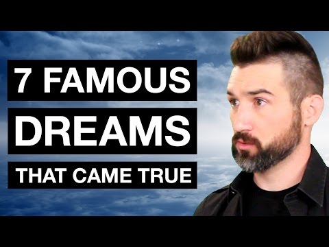 7 Famous Dreams That Came True (and 2 of my own)
