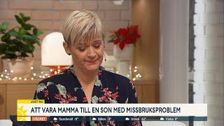 """""""Har planerat hans begravning"""" – Anna är mamma till en son med missbruksproblem - Nyhetsmorgon (TV4)"""
