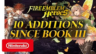 Fire Emblem Heroes - 10 Additions Since Book III
