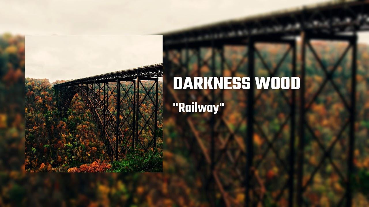 Railway - Darkness Wood