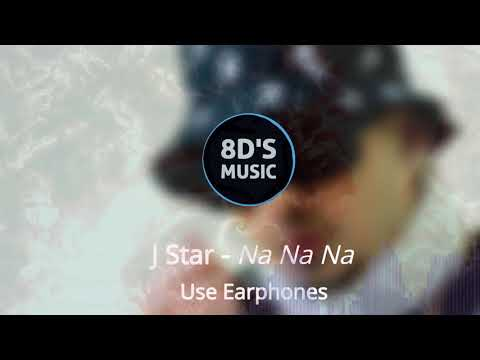Na Na Na Na (8D AUDIO🎧) || J Star || 🎧Use Earphones