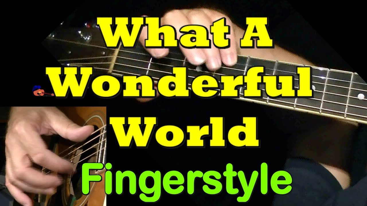 WHAT A WONDERFUL WORLD: Fingerstyle Guitar Tab - GuitarNick com