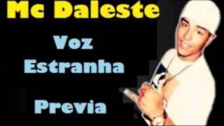 Mc Daleste   Voz Estranha ♪  Prévia  Lançamento 2013