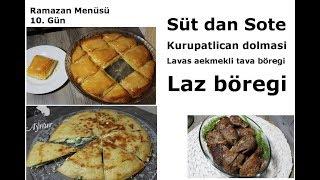 Ramazan Menüsü I Sütnada Sote I Lavaş Ekmeğiyle Pratik Börek I Kurupatlican dolmasi I Laz Böreği