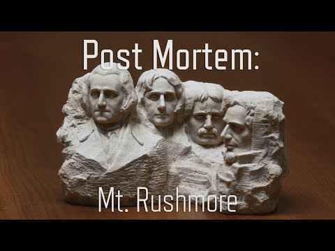 Post Mortem: Mount Rushmore