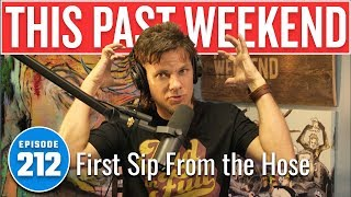 First Sip from the Hose | This Past Weekend w/ Theo Von #212