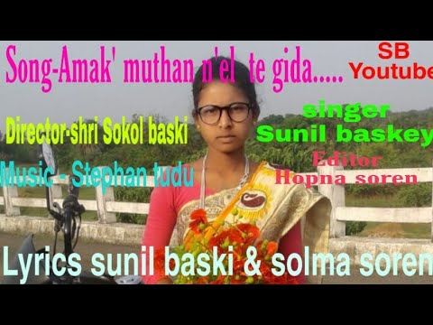 AMAK 'MUTHAN/  NEW SANTHALI VIDEO 2019 Sunil Baski Youtube Channel ';,