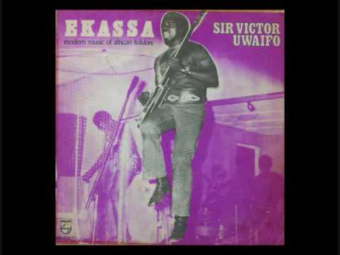 Sir Victor Uwaifo & his Melody Maestroes Ekassa No 1