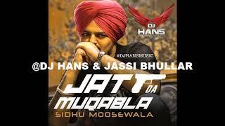 Jatt Da Muqabala - Dj Hans Remix Feat Sidhu Moosewala-Jassi Bhullar Follow Instagram jassi798