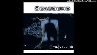Watch Seabound Travelling video