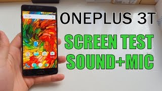 OnePlus 3T screen test/sound test/speakers/volume loudness/music/headphones/microphone