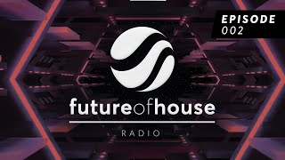 Future Of House Radio - Episode 002 - October 2020 Mix