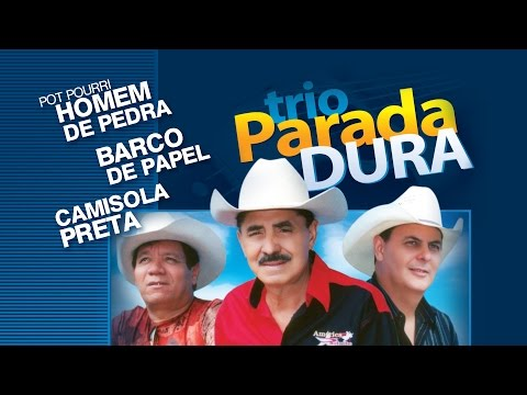 Trio Parada Dura- Pout Pourri- Homem de pedra/ Barco de papel/ Camisola Preta