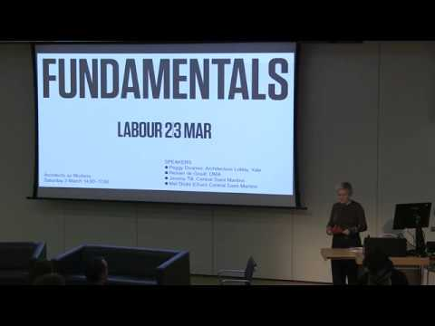Fundamentals Symposium: Labour - Architects as Workers