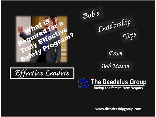 What's Required for a Truly Effective Safety Program? Effective Leaders