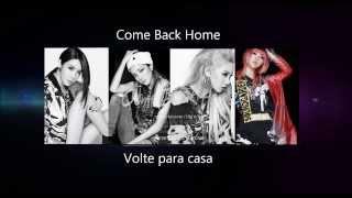 2NE1 - Come Back Home Lyrics [Romanization/PT] Mp3