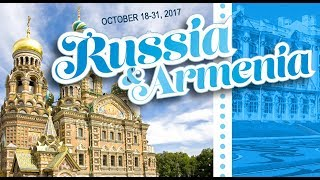 Join us in Russia and Armenia