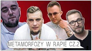 Największe METAMORFOZY w polskim RAPIE CZ. 2  - 6 o 6 #16