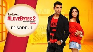 #LoveBytes Season 2 - Episode 1 - New Beginnings