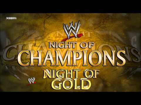 """WWE: """"Night Of Gold"""" (Night Of Champions) [Extended Edit] Theme Song + DL"""