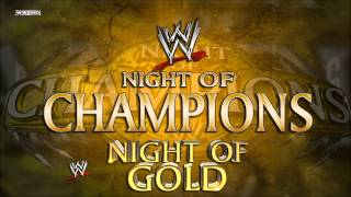 "WWE: ""Night Of Gold"" (Night Of Champions) [Extended Edit] Theme Song + DL"