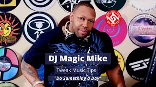 """DJ & Producer Magic """"The King Of Bass"""" Mike  - Highlight - """" Do Something Everyday"""""""