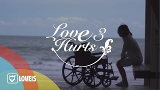 LOVE HURTS 3/3 : ทำไม | Liberty