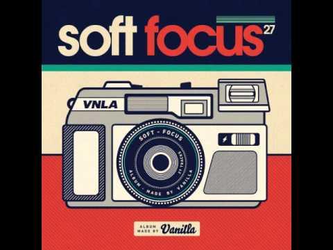 Vanilla  Soft Focus Full Album  Gapless