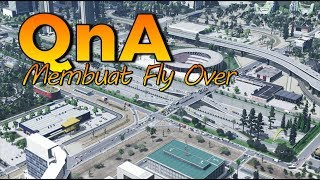 QnA | Cities Skylines Indonesia - Cara Membuat Fly Over ?!