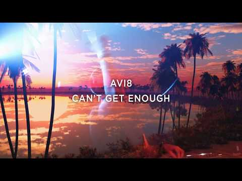 Avi8 - Can't Get Enough (Official Audio)