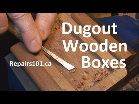 Dugout Wooden Boxes -  Tools You Need & How To Make