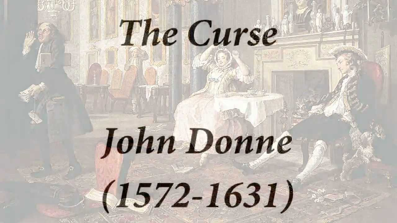 john donne the curse Mr john hayward, in his nonesuch edition of donne, says that taken to  of  being short and onely for a minute made to be refers to the curse of mortal  brought.