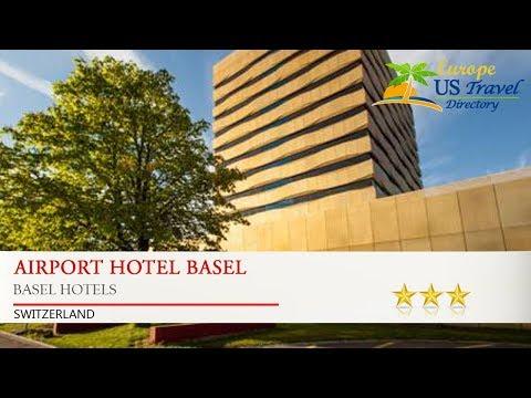 Airport Hotel Basel - Basel Hotels, Switzerland