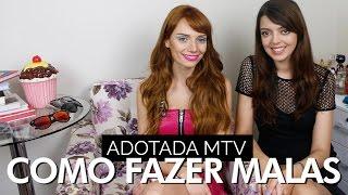 Adotada MTV: Como fazer malas | Maria Eugênia Suconic e Lia Camargo