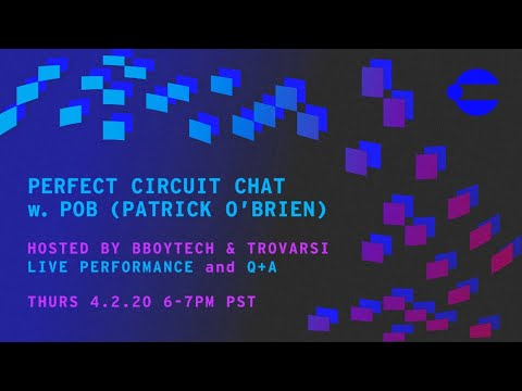 Live Performance and Chat w/ POB (Patrick O'Brien) Hosted by BBoyTech & Trovarsi