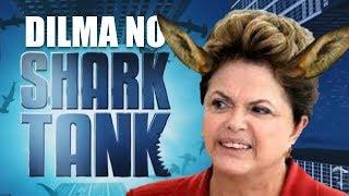 🤣 Dilma no Shark Tank